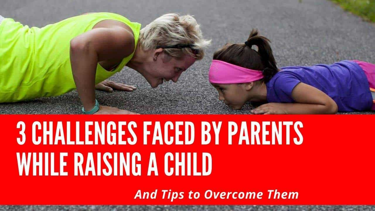 challenges faced by parents