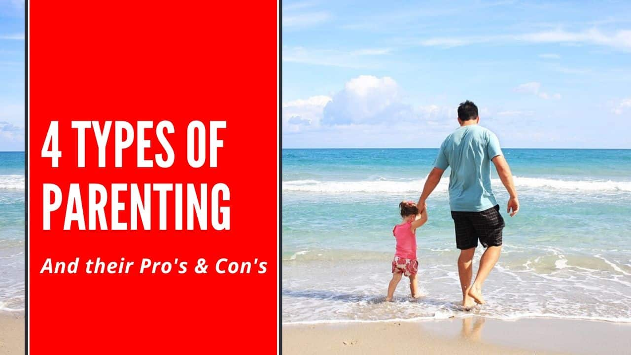 4 Types of Parenting And Their Pros and Cons