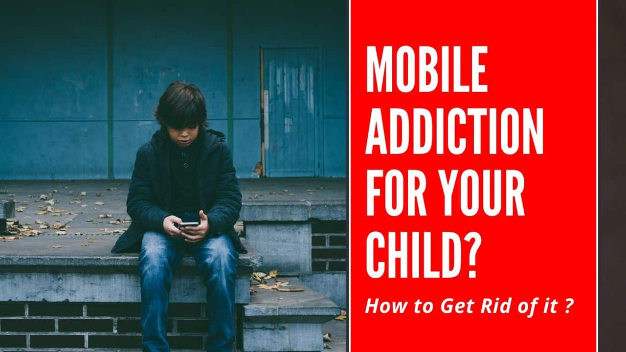 Mobile Addiction of your child