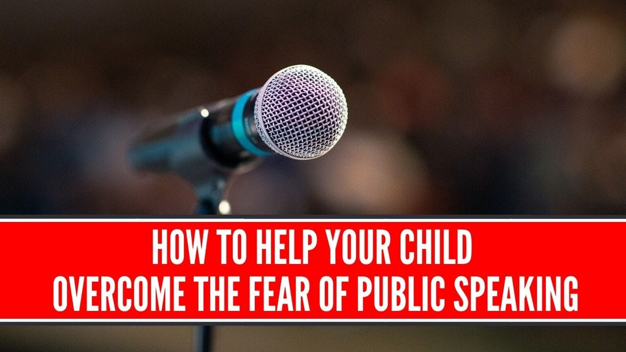 how to help your child overcome fear of public speaking