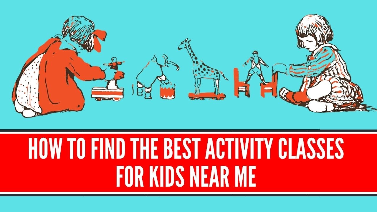 activity classes for kids near me