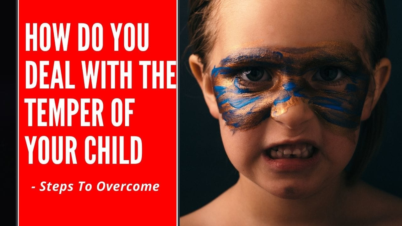 how do you deal with the temper of your child