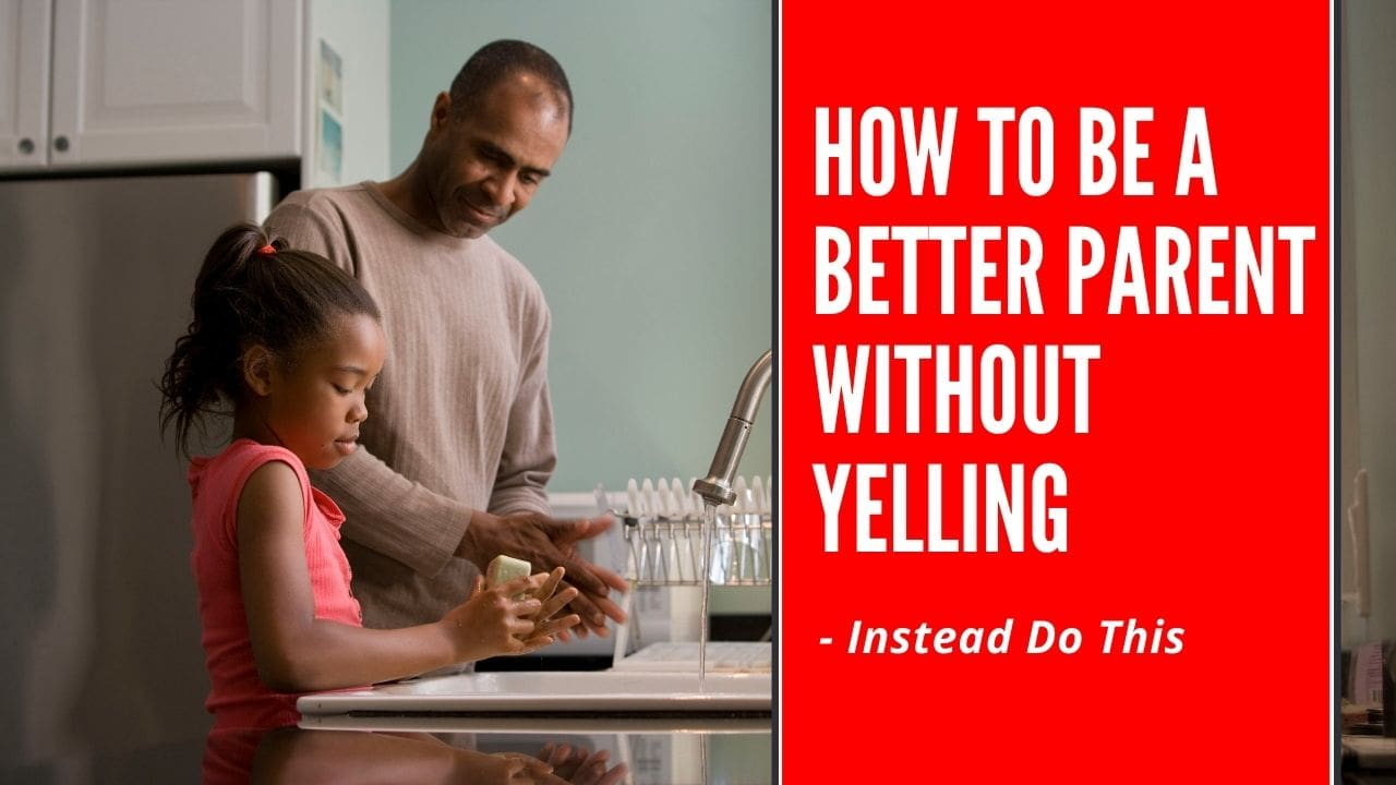 how to be a better parent without yelling