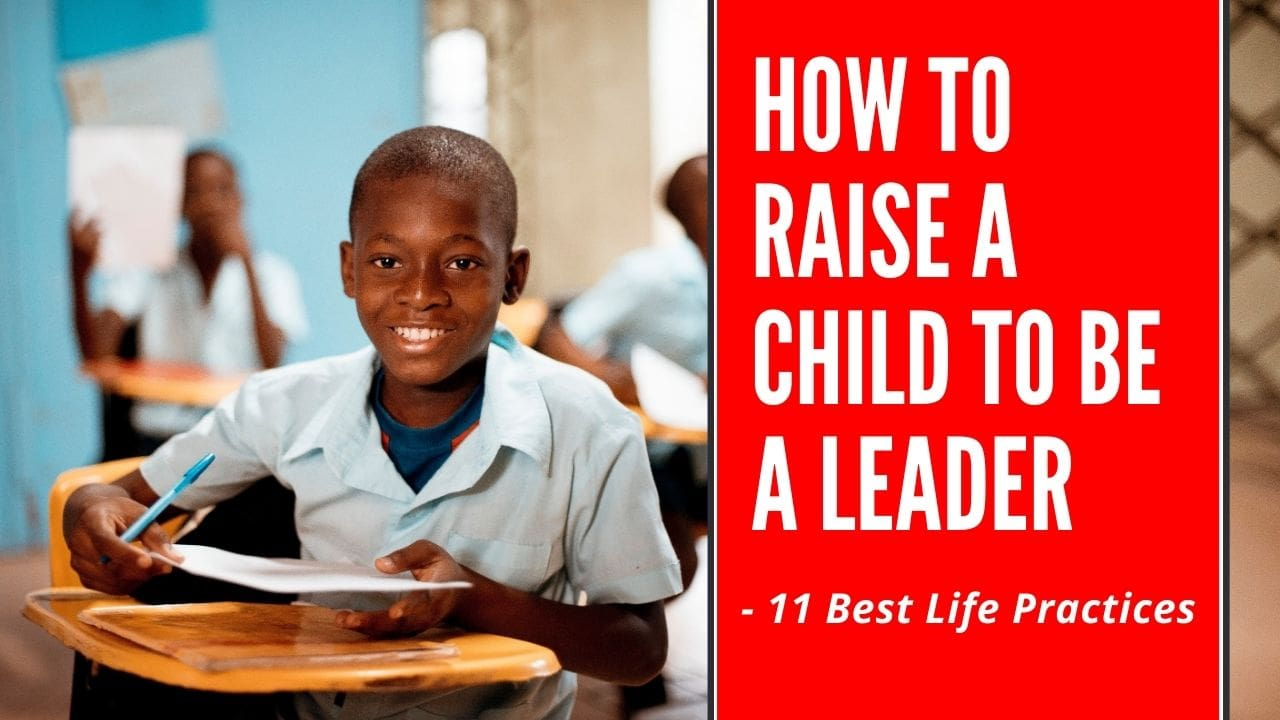how to raise a child to be a leader