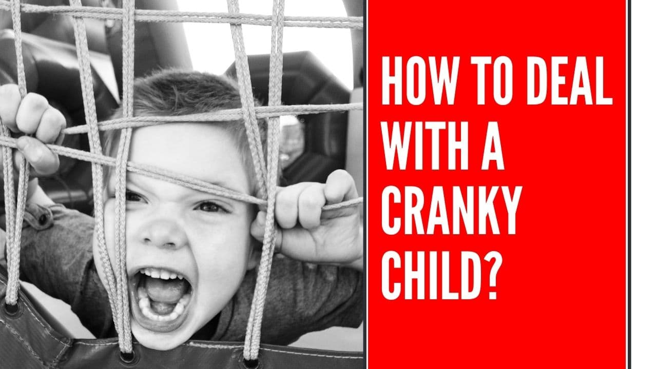 How To Deal With A Cranky Child