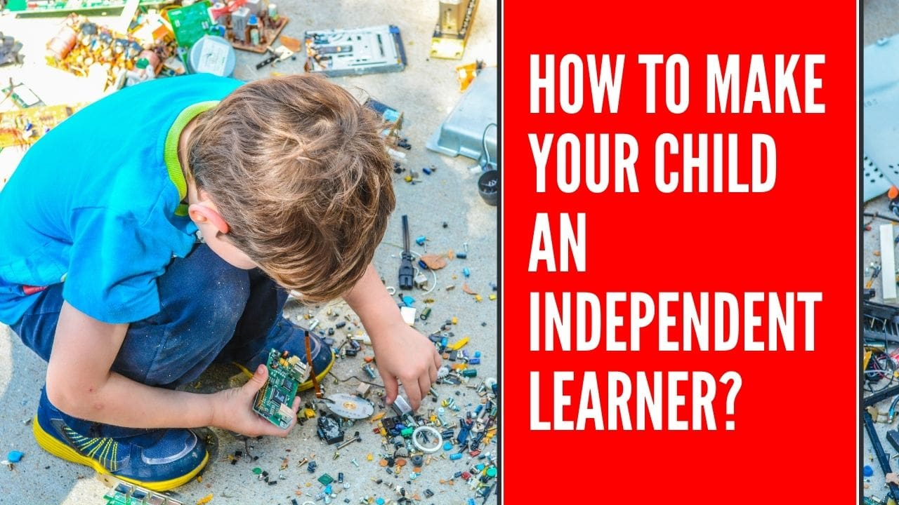 How to make your child an independent learner
