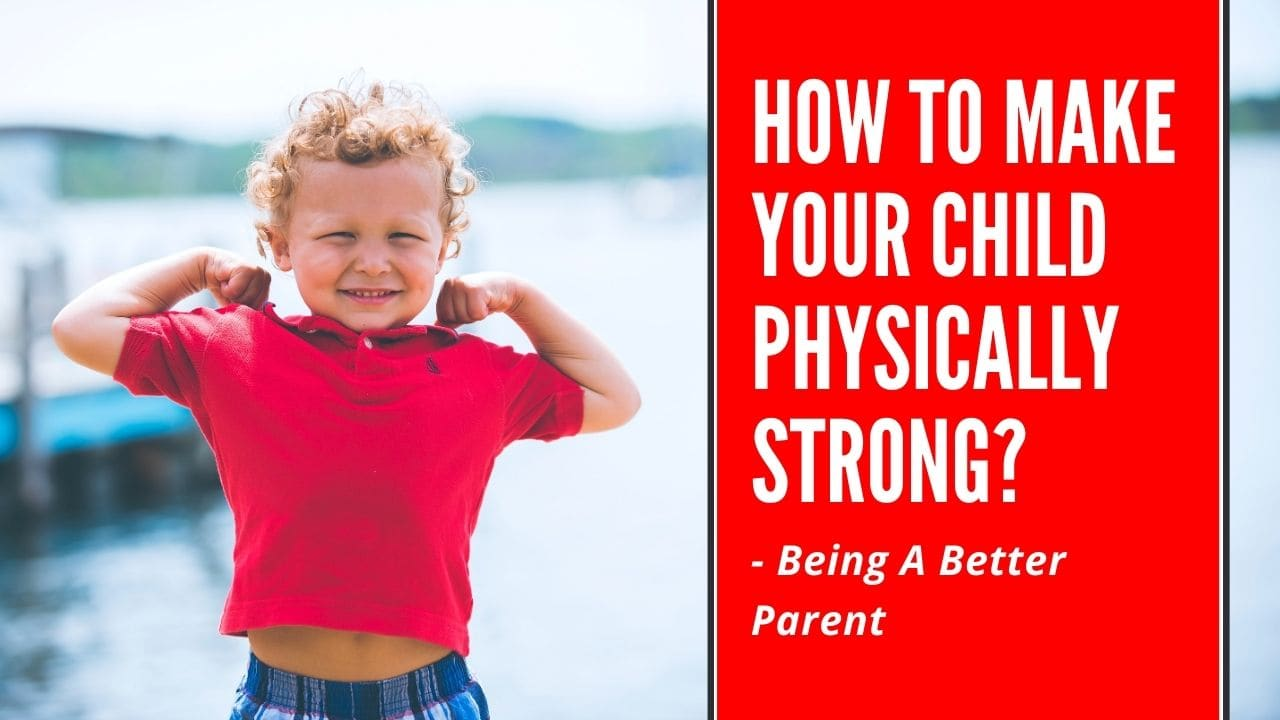 How to make your child physically strong