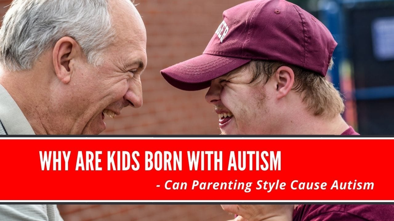 Why are kids born with autism