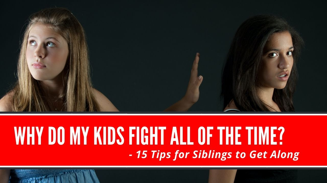why do my kids fight all of the time
