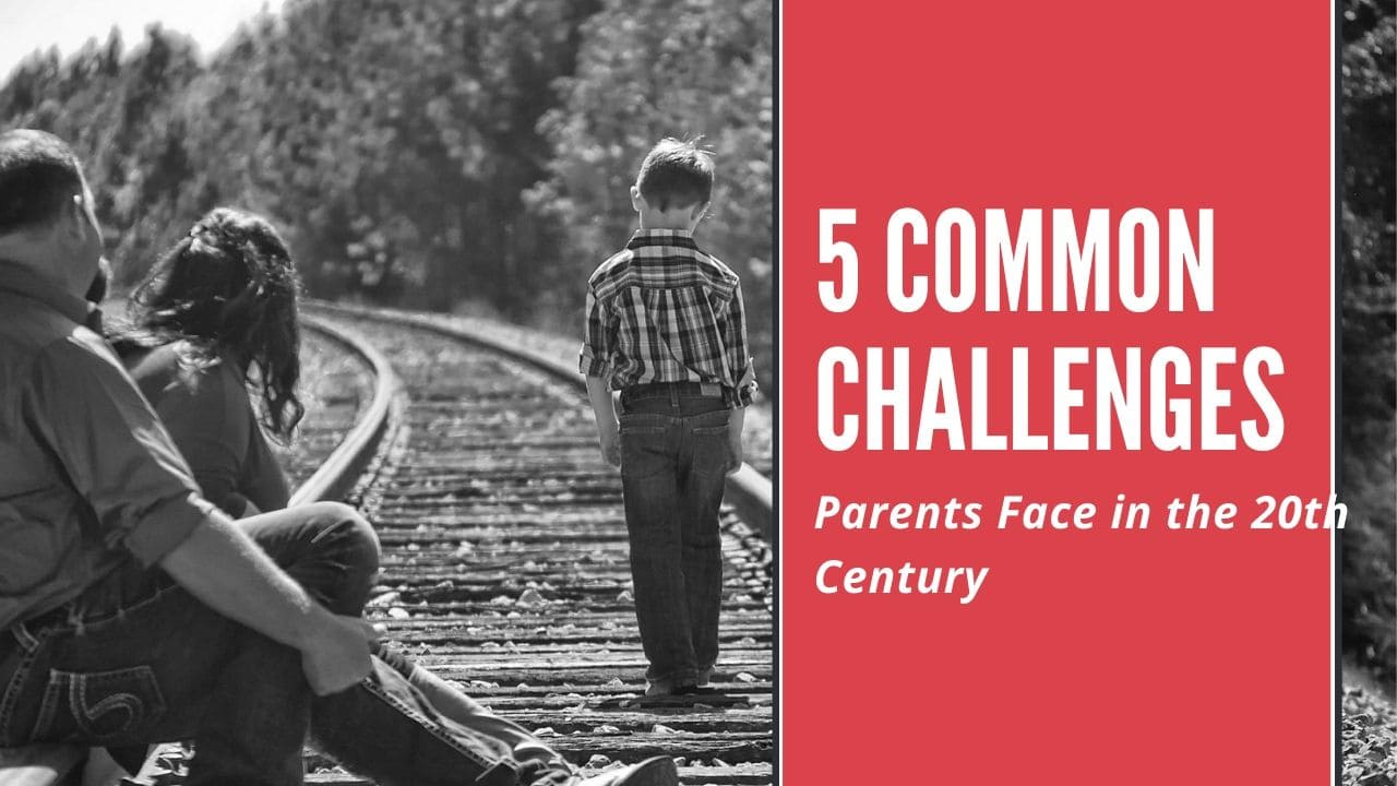 Challenges Parents Face in the 21st Century