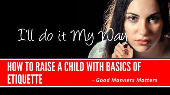How to raise a child with good manners