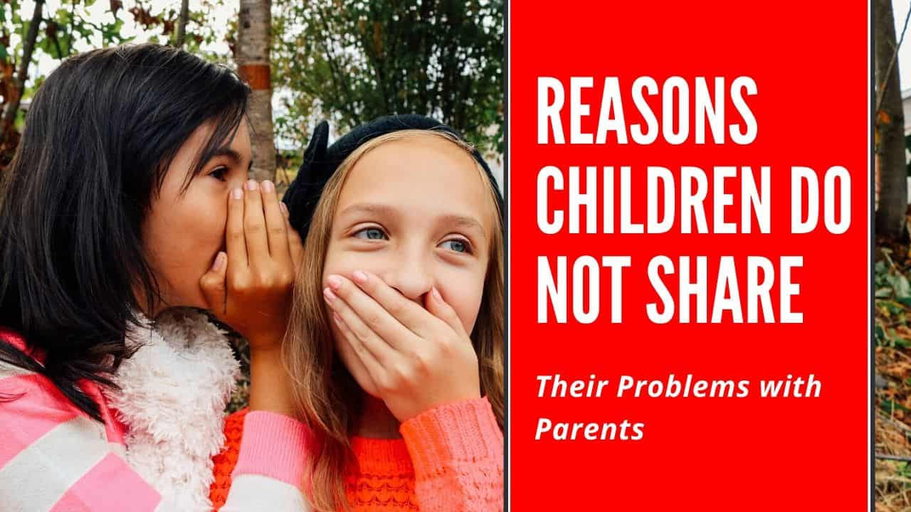 Reasons Children Do Not Share Their Teenage Problems