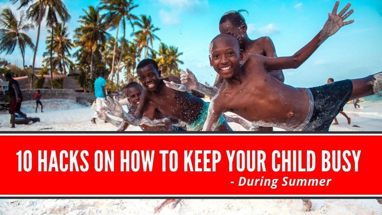 how to keep your child busy during the summer