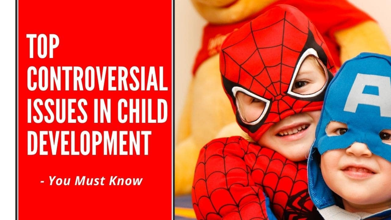 controversial issues in child development