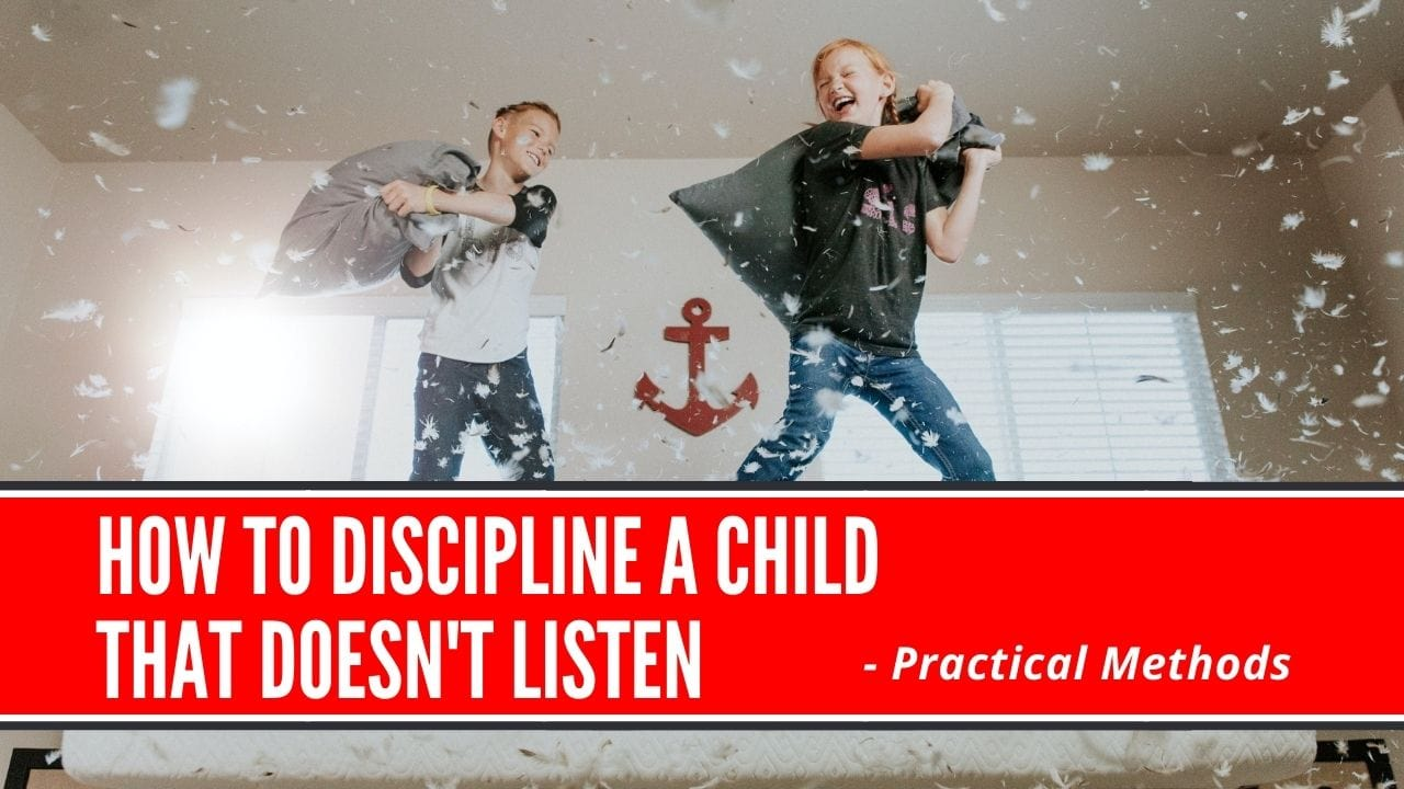 how to discipline a child that doesn't listen